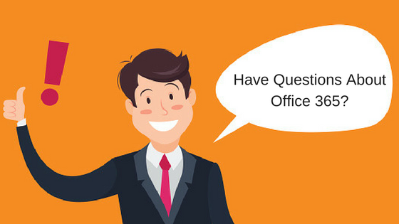 Have Questions About Office 365
